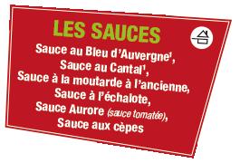 LES SAUCES Sauce au Bleu d'Auvergne1, Sauce au Cantal1, Sauce à la moutarde à l'ancienne, Sauce à l'échalote, Sauce Aurore (sauce tomatée), Sauce aux cèpes